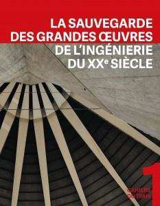 Recently Published: La Sauvegarde Des Grandes Oeuvres De L'ingénierie Du Xxe Siècle