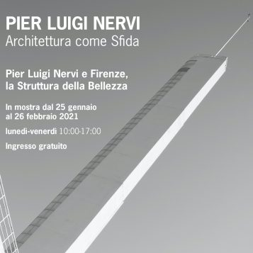 Pier Luigi Nervi – Architecture as Challenge. Florence: January 25 – February 26